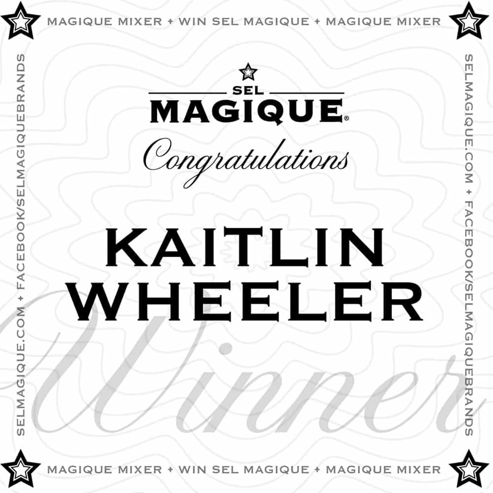 Magique Mixer Winner Kaitlin Wheeler